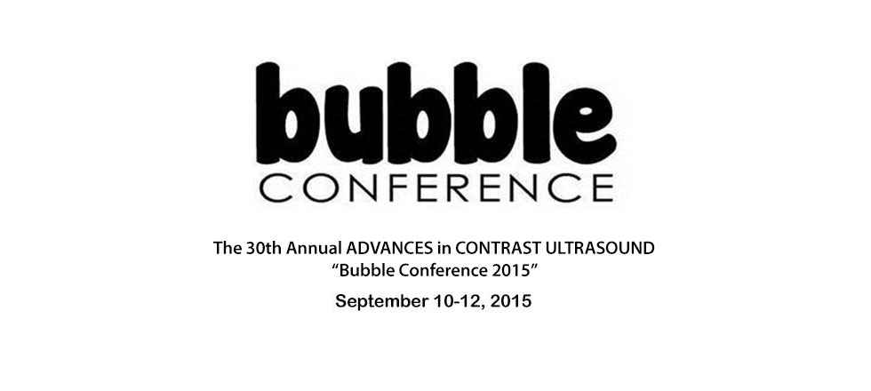The 30th Annual Advances in Contrast Ultrasound - Bubble Conference 2015