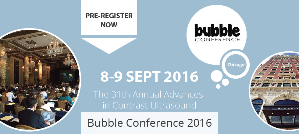 The 31st Annual Advances in Contrast Ultrasound - Bubble Conference 2016 | Chicago