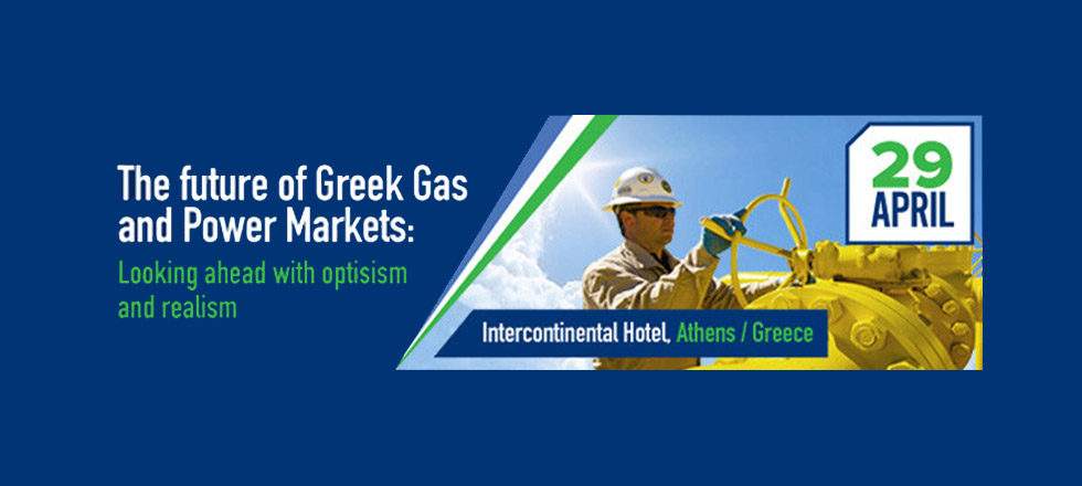 The future of Greek Gas and Power Markets: Looking ahead with optimism and realism