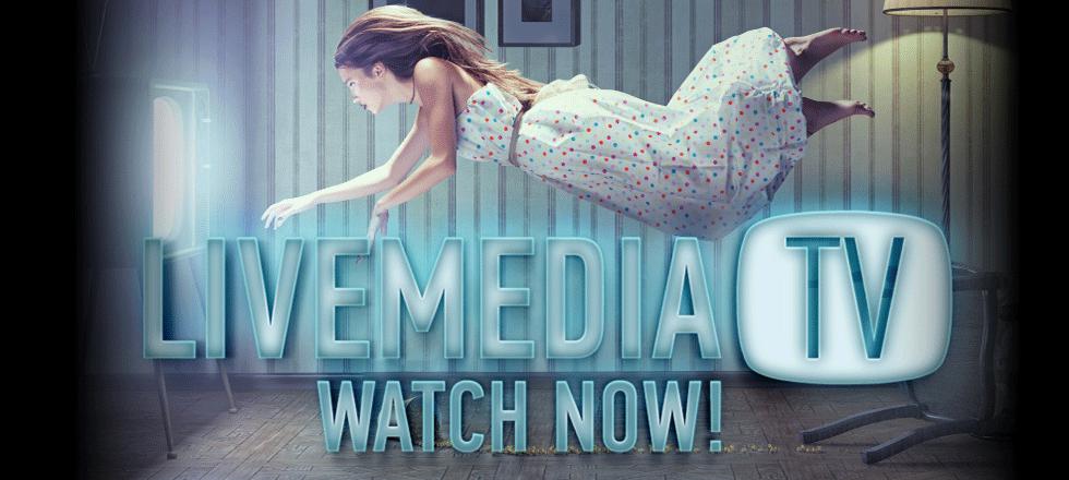 Watch Now Livemedia TV
