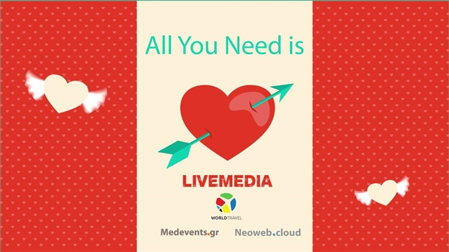 Happy Valentine's Day!! Everything you need is Livemedia!