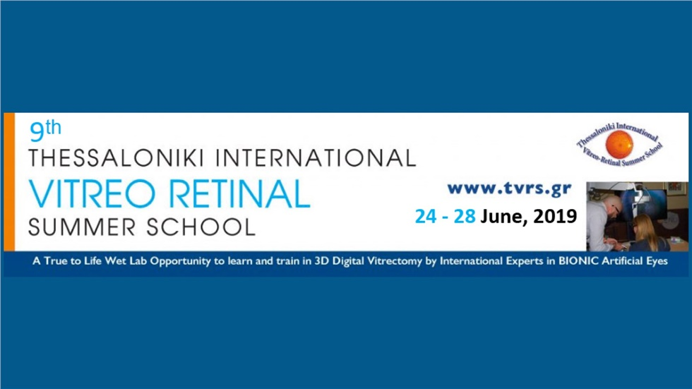 9th Thessaloniki Vitreoretinal Summer School
