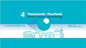 4th Thessaloniki - Moorfields Revision Course in Ophthalmology