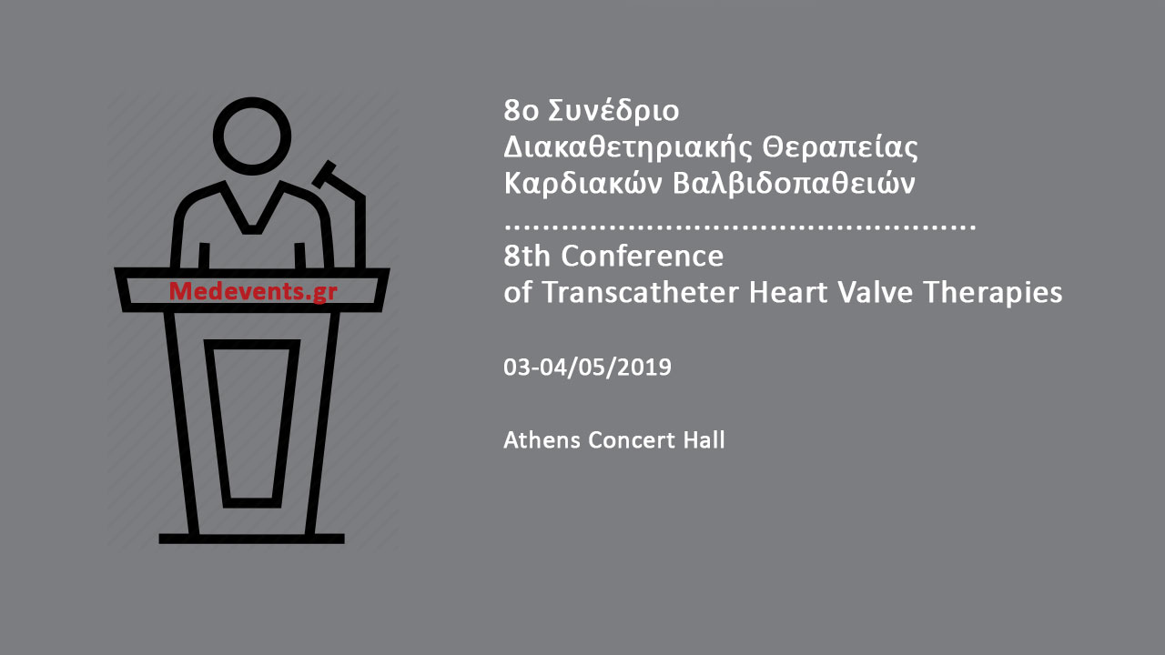 8th Conference of Transcatheter Heart Valve Therapies